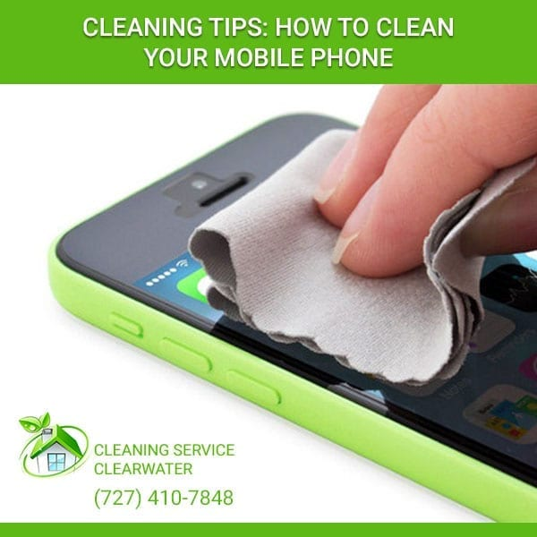 Cleaning Tips: How to Clean Your Mobile Phone
