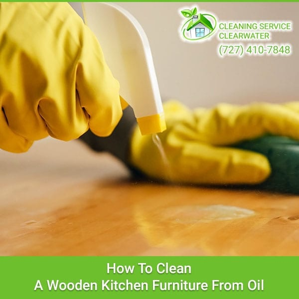 How To Clean A Wooden Kitchen Furniture From Oil