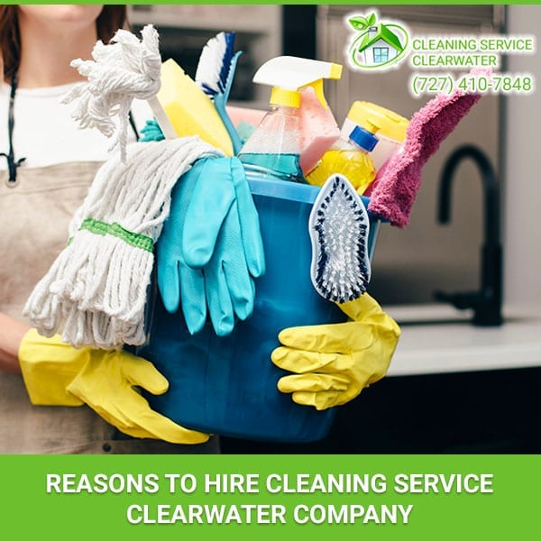 Reasons To Hire Cleaning Service Clearwater Company