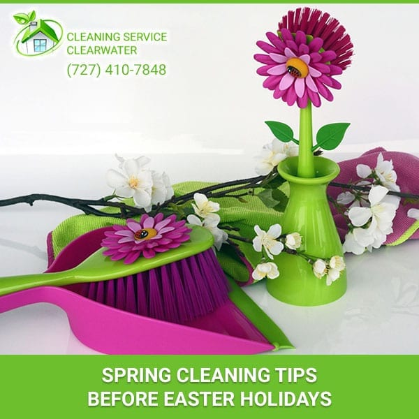 Spring Cleaning Tips Before Easter Holidays
