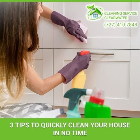 3 Tips To Quickly Clean Your House In No Time